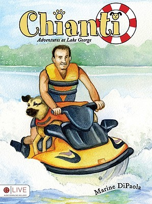 Chianti the Dog: Adventures at Lake George  by  Marine Dipaola