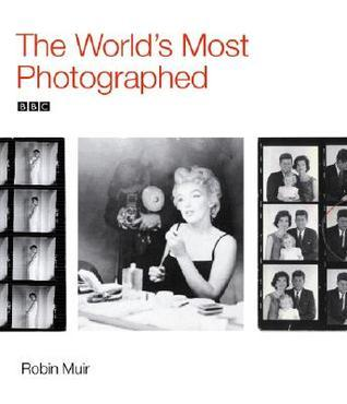 The Worlds Most Photographed  by  Robin Muir