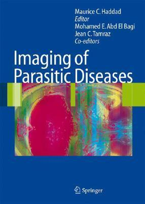 Imaging of Parasitic Diseases  by  Maurice C. Haddad