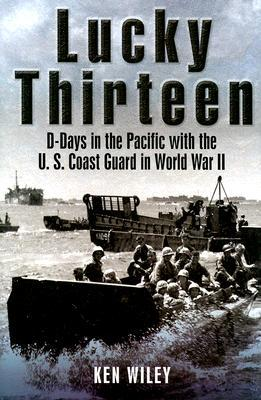 LUCKY THIRTEEN: US Coast Guard LSTs in the Pacific  by  Ken Wiley