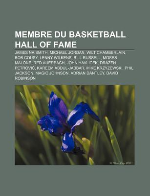 Membre Du Basketball Hall of Fame: James Naismith, Michael Jordan, Wilt Chamberlain, Bob Cousy, Lenny Wilkens, Bill Russell, Moses Malone Source Wikipedia