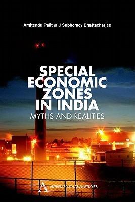 Special Economic Zone in India  by  Amitendu Palit