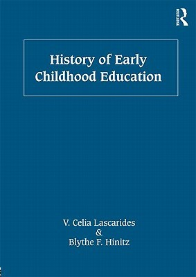 History of Early Childhood Education V. Celia Lascarides