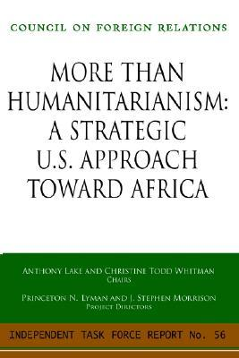 Beyond Humanitarianism: What You Need to Know about Africa and Why It Matters Princeton N Lyman