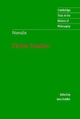 Novalis: Fichte Studies  by  Jane Kneller