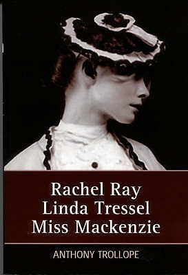 Rachel Ray with Linda Tressel and Miss MacKenzie  by  Anthony Trollope