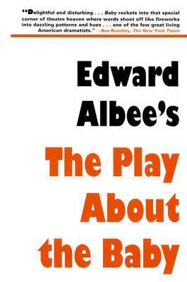 Edward Albees The Play About the Baby Edward Albee