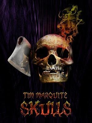 Skulls Tim Marquitz