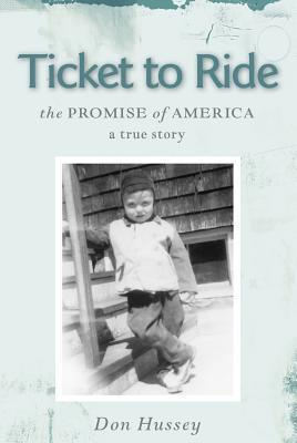 Ticket to Ride, the Promise of America Don Hussey