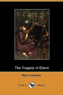 The Tragedy of Etarre Rhys Carpenter