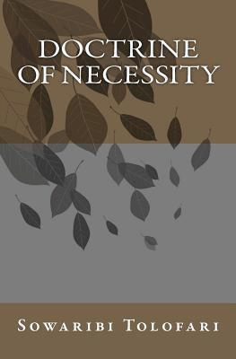 Doctrine of Necessity  by  Sowaribi Tolofari