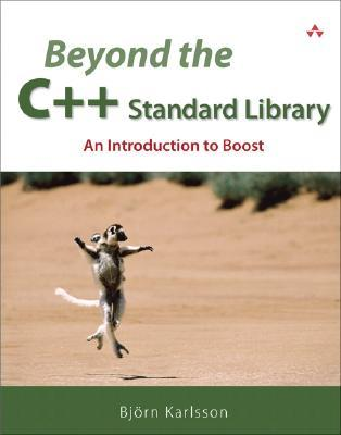 Beyond the C++ Standard Library: An Introduction to Boost Björn Karlsson
