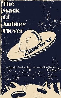 The Mask of Aubrey Clover  by  Xt