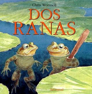 Dos Ranas/ Two Frogs Christopher Wormell