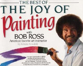 Best of the Joy of Painting with Bob Ross: Americas Favorite Art Instructor  by  Bob  Ross