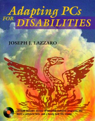 Adapting PCs for Disabilities  by  Joseph J. Lazzaro