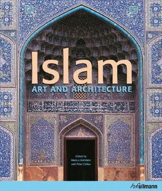 Islam: Art and Architecture Markus Hattstein