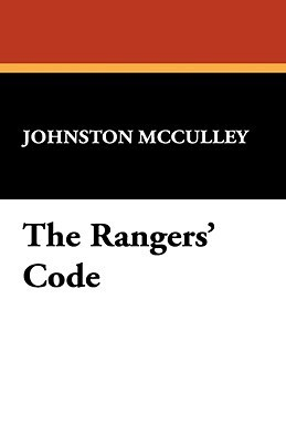 The Rangers Code  by  Johnston McCulley