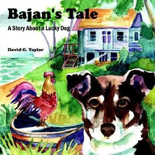 Bajans Tale: A Story about a Lucky Dog  by  David Taylor