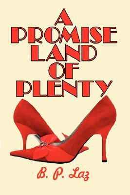 A Promise Land of Plenty  by  B. Laz