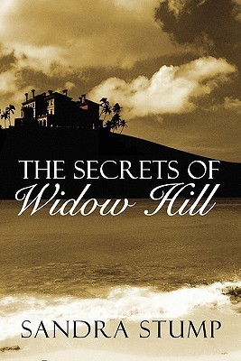The Secrets of Widow Hill  by  Sandra Stump