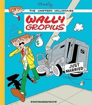 Wally Gropius  by  Tim Hensley