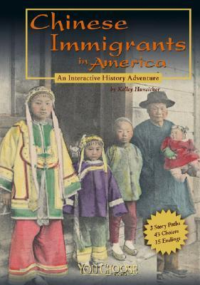 Chinese Immigrants in America: An Interactive History Adventure  by  Kelley Hunsicker