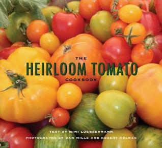 The Heirloom Tomato Cookbook Mimi Luebbermann