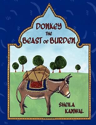 Donkey the Beast of Burden Sheila Kanwal