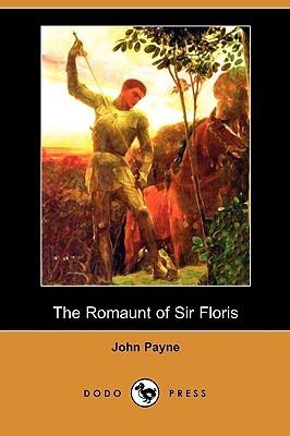 The Romaunt of Sir Floris John Payne