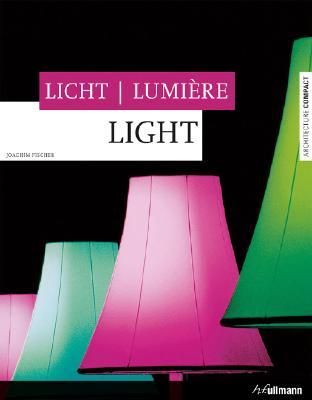 Licht/Lumiere/Light Joachim Fischer
