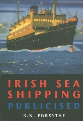 Irish Sea Shipping Publicised  by  Robert N. Forsythe