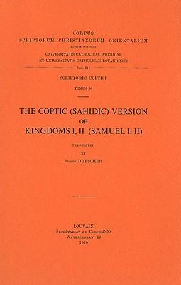 The Coptic (Sahidic) Version of Kingdoms I, II (Samuel I, II), Tomus 36 J. Drescher