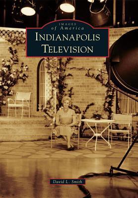 Indianapolis Television David L. Smith
