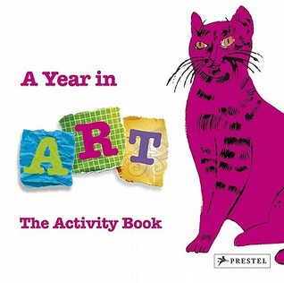 A Year in Art: The Activity Book  by  Christiane Weidemann
