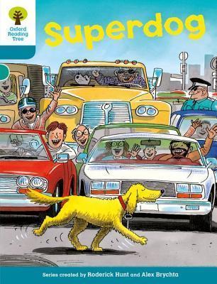 Superdog (Oxford Reading Tree, Stage 9, Stories) Roderick Hunt