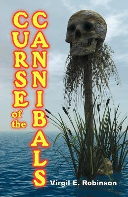 Curse of the Cannibals Virgil E. Robinson