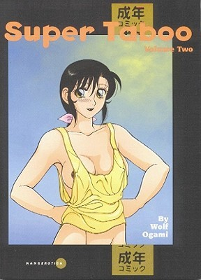 Super Taboo Volume 2  by  Wolf Ogami