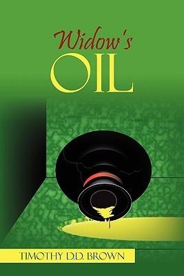 Widows Oil: The Beginning Timothy D.D. Brown