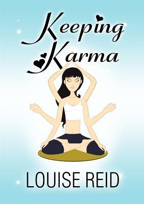 Keeping Karma  by  Louise Reid