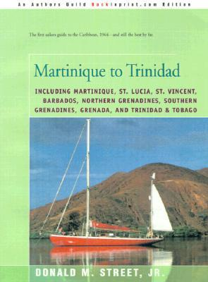 Martinique to Trinidad  by  Donald M. Street Jr.