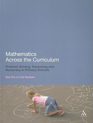 Mathematics Across the Curriculum: Problem-Solving, Reasoning and Numeracy in Primary Schools  by  Sue Fox