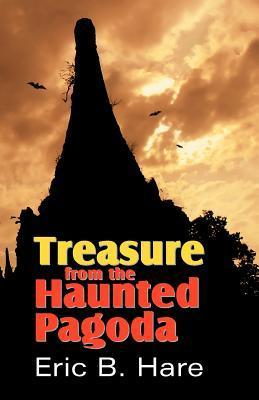 Treasure From The Haunted Pagoda  by  Eric B. Hare