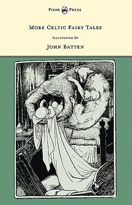 More Celtic Fairy Tales - Illustrated  by  John D. Batten by Joseph Jacobs