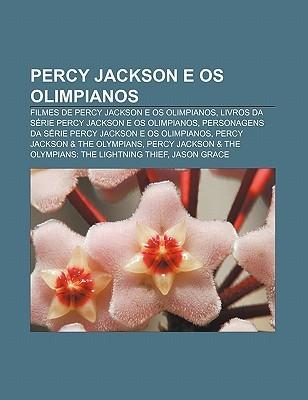 Percy Jackson E OS Olimpianos: Filmes de Percy Jackson E OS Olimpianos, Livros Da S Rie Percy Jackson E OS Olimpianos  by  Source Wikipedia