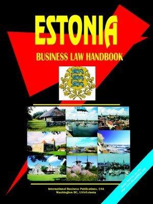 Estonia Business Law Handbook USA International Business Publications