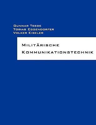 Militärische Kommunikationstechnik  by  Gunnar Teege
