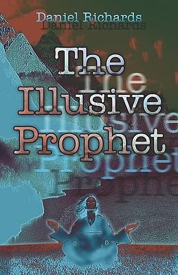 The Illusive Prophet Daniel Richards