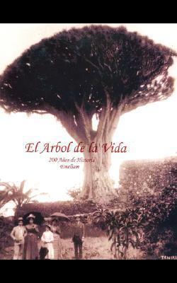 El Arbol de La Vida: 200 Aos de Historia  by  Emeliam