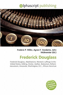 Frederick Douglass Frederic P.  Miller